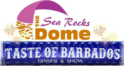 Flavours Of Barbados DinnerShow at Sea Rocks Dome, Barbados